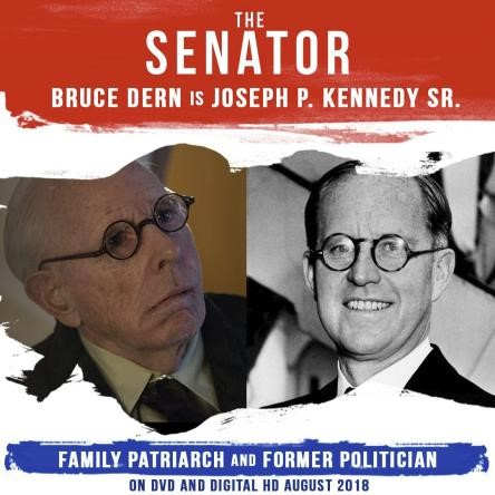 Senator Bruce Dern as Joe Kennedy Snr